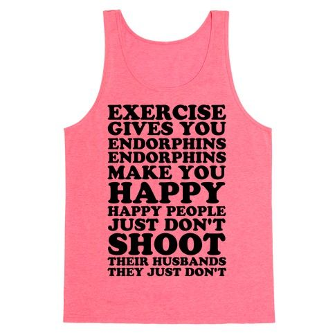 Exercise Gives You Endorphins Tank Top VL01