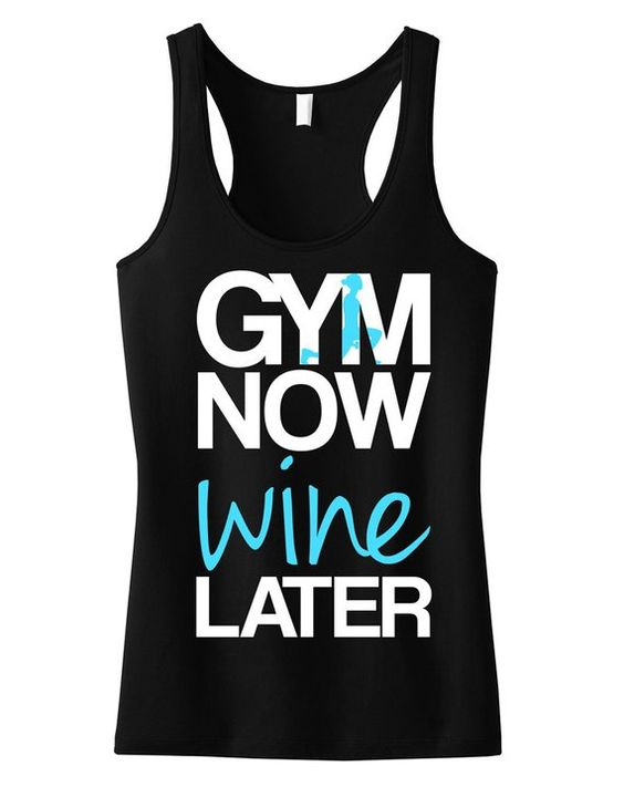 GYM Now WINE Later Tank Top VL01