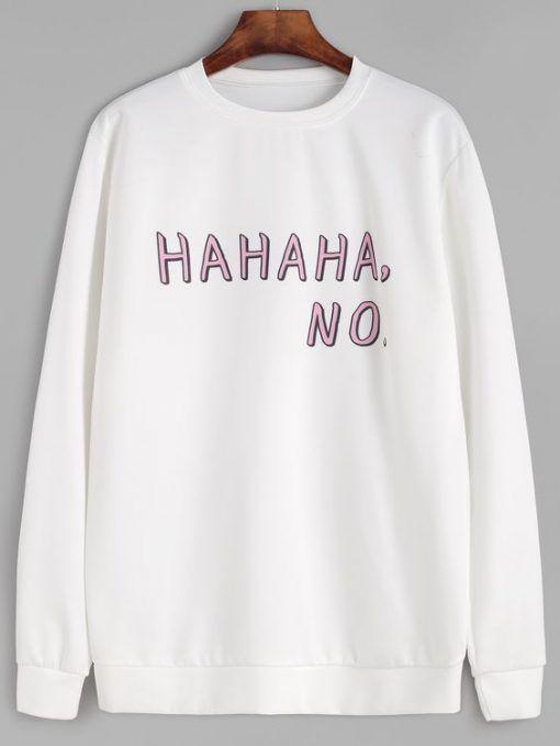 Hahaha No Sweatshirt VL01