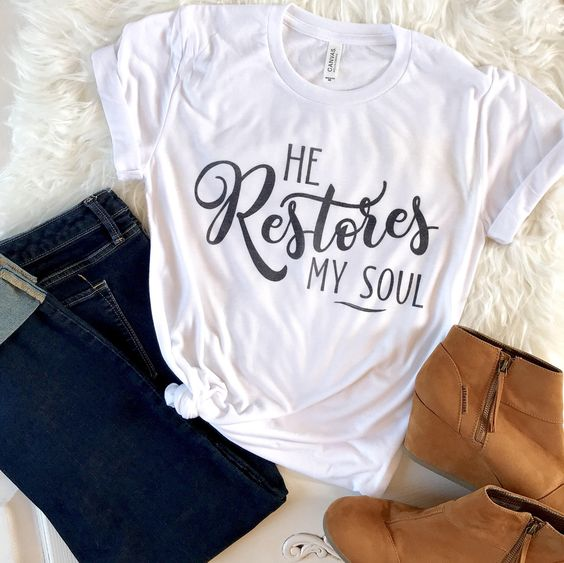 He Restores My Soul T-Shirt EM01