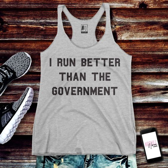 I RUN BETTER THAN THE GOVERNMENT Tank Top VL01