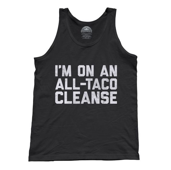 I'm On An All Taco Cleanse Tank Top VL01