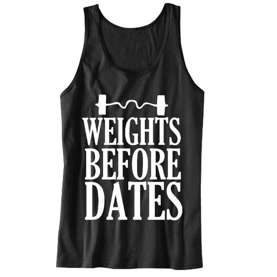 Weights Before Dates Tanktop VL01