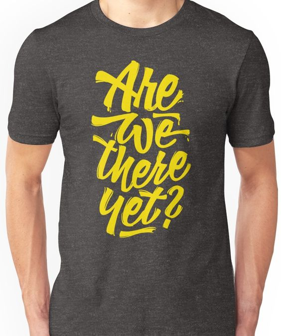 Are we there yet T-Shirt VL01