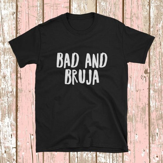Bad And Bruja T-shirt AI01