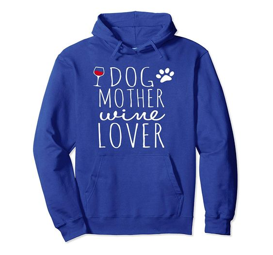 Dog Mother Wine Hoodie FR01