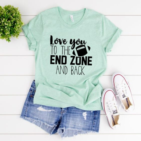 Love You To The End Zone T-Shirt VL01