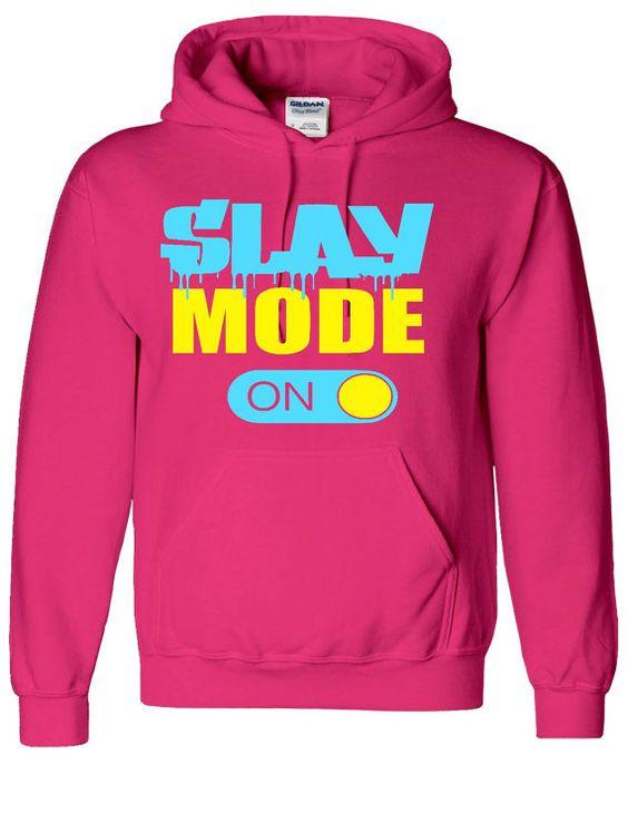 Slay Mode On Hoodie EL