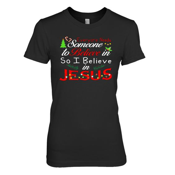 So Believe In Jesus T Shirt SR