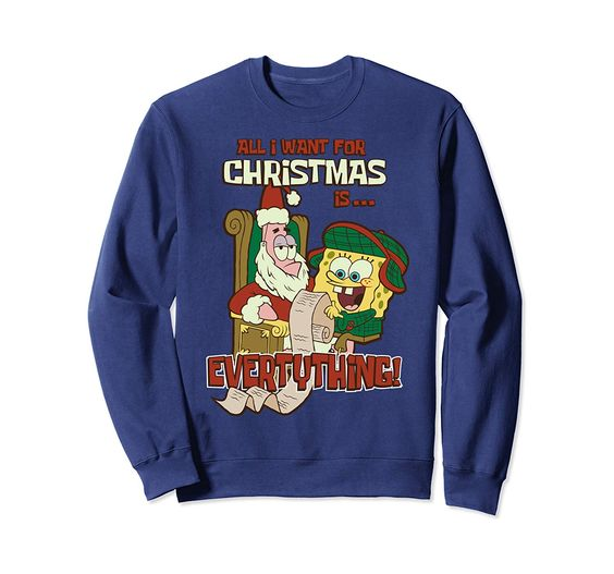 SpongeBob I Want Or Christmas Sweatshirt DV01