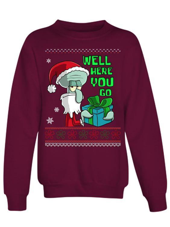 Squidward Well Here You Go Sweatshirt DV01