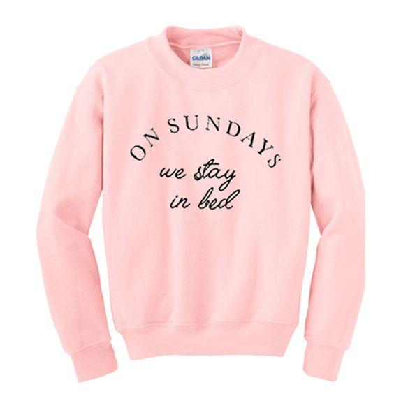 on sundays we stay in bed sweatshirt EL