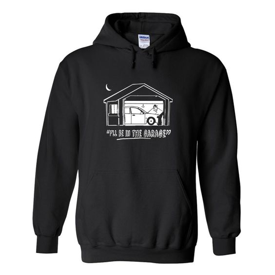 Be The Garage Hoodie AZ22N