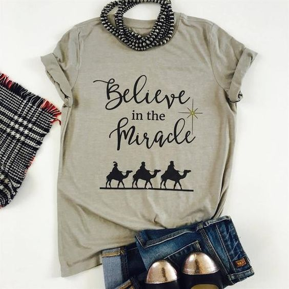 Believe In The Miracle T-shirt FD22N