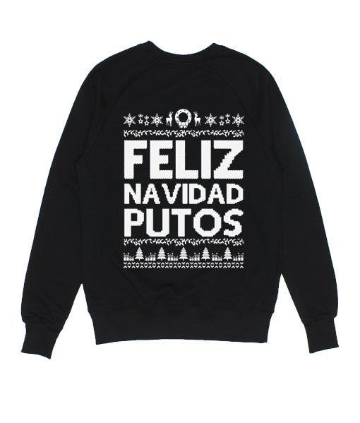 Feliz Navidad Putos Sweatshirt VL30N