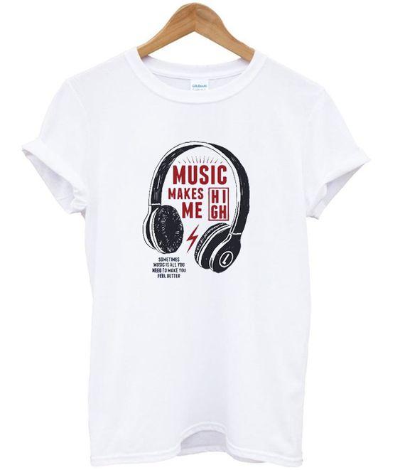 Music Makes High T-Shirt AZ22N