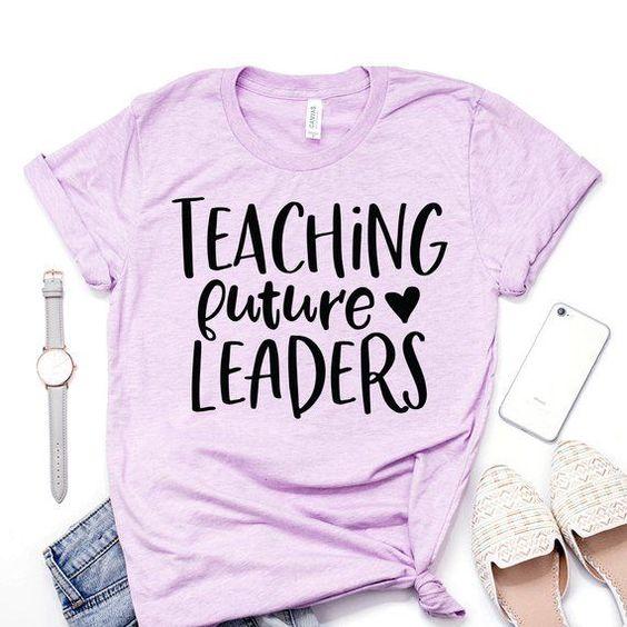 Teaching Future Leaders Tshirt EL6N