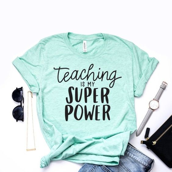 Teaching is my superpower Tshirt EL6N