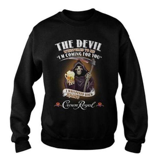 The devil Whispered Sweatshirt AI26N