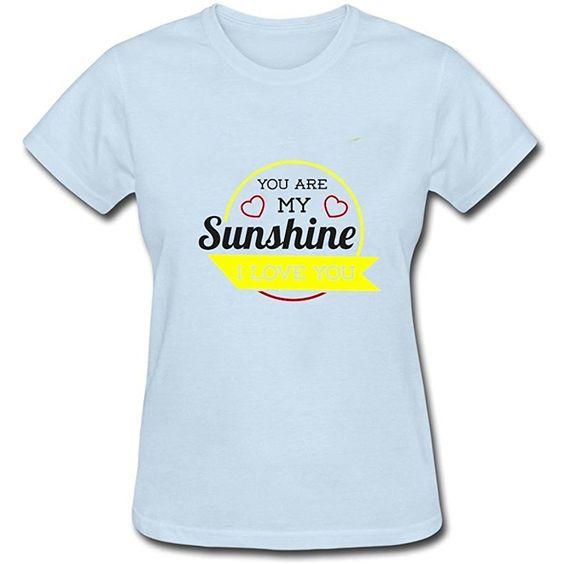 You Are My Sunshine T Shirt N20SR