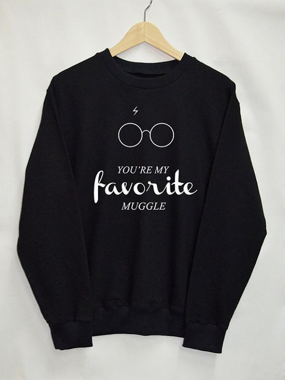 You're My Favorite Muggle Sweatshirt AI26N