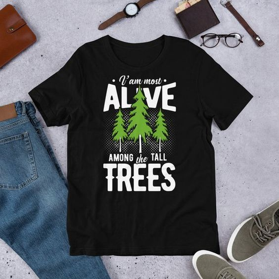 Alive Among The Trees T-Shirt VL5D