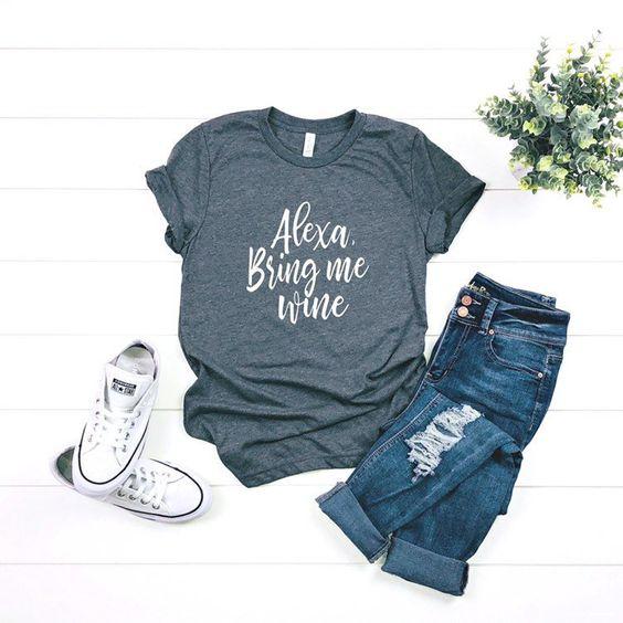 Alexa Bring Me Wine T-Shirt DL05F0