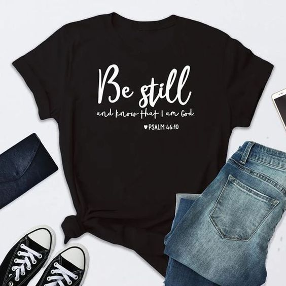 Be Still T-Shirt DL05F0