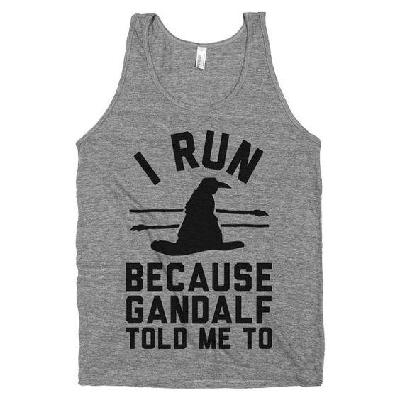 I Run Because Gandalf Tanktop MQ06J0