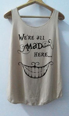We're All Mad Here Tanktop TY29F0