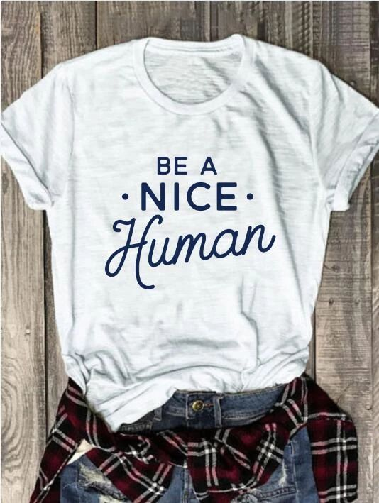 Be A Nice Human T-Shirt DF3M0