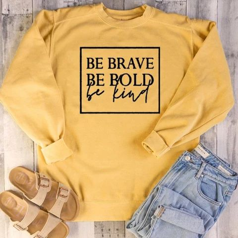 Be Brave Sweatshirt AN19M0