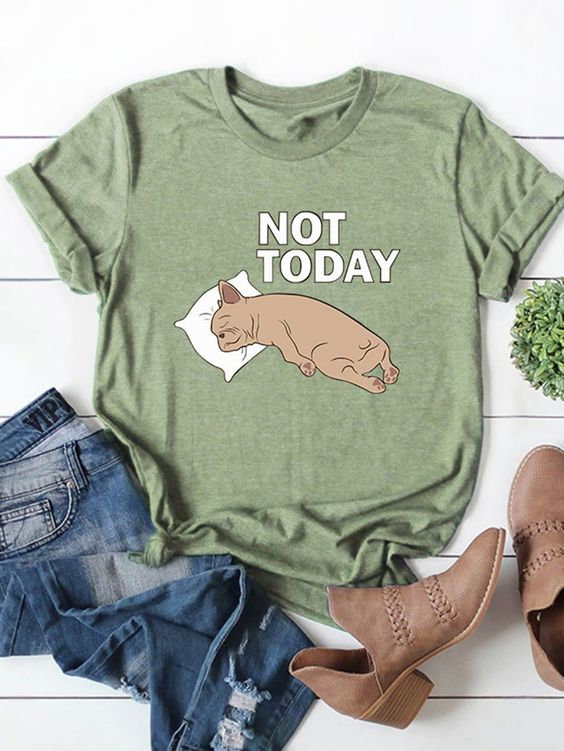 Dog Not Today T Shirt SE9M0