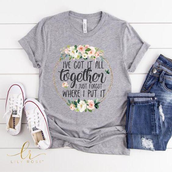 I've got it all together T-shirt DF3M0