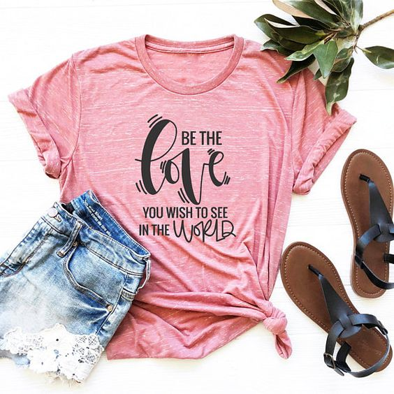 Be the Love T Shirt SP16A0
