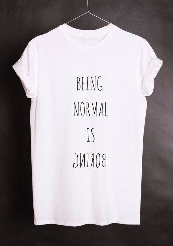 Being Normal T-Shirt ND21A0