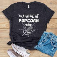 You Had Me At Popcorn Tshirt TK4JN0