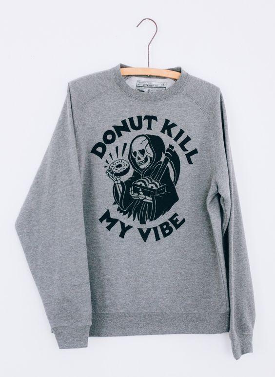 Donut Kill My Vibe Sweatshirt TK2JL0
