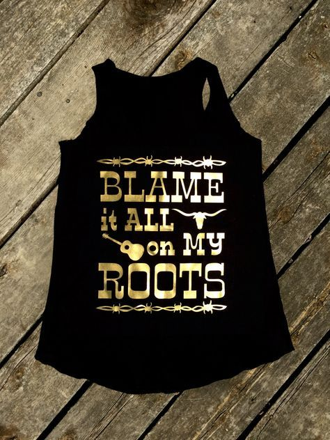 Blame it All on My Roots Tank top TA5AG0