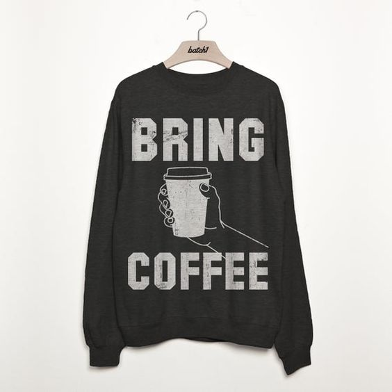 Bring Coffee Sweatshirt TA12AG0