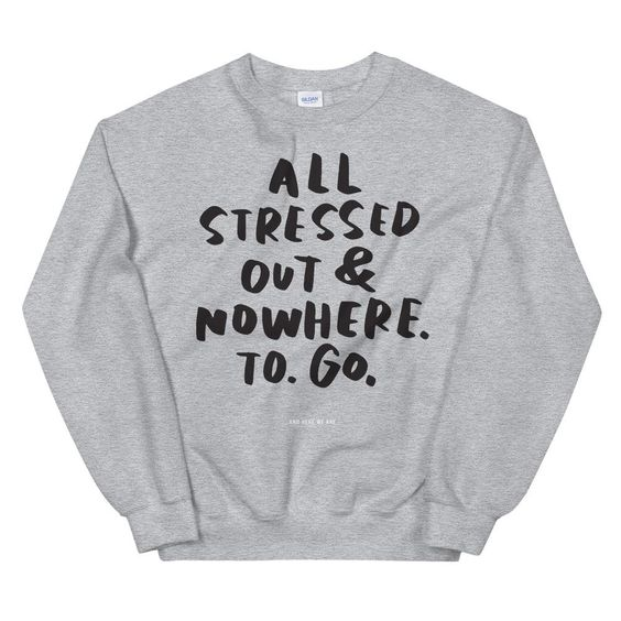 All Stressed Out Sweatshirt EL18MA1