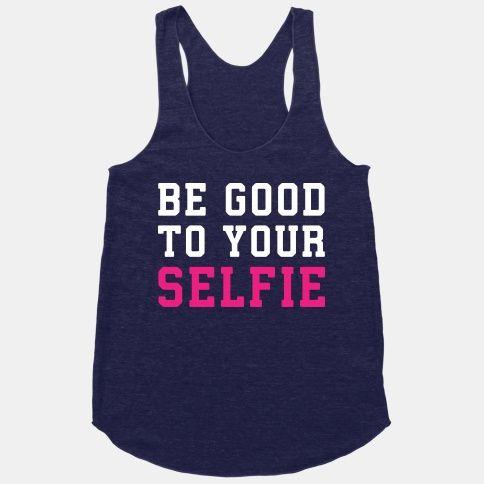 Be Good To Your Selfie Tank Top EL26A1
