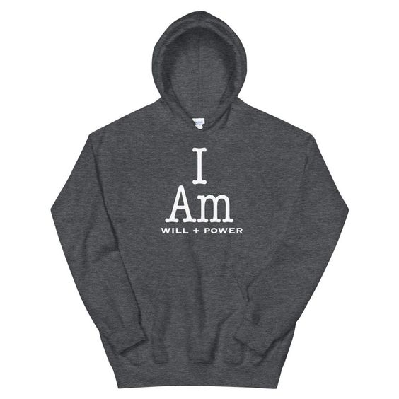 I Am Will Power Hoodie SD8A1